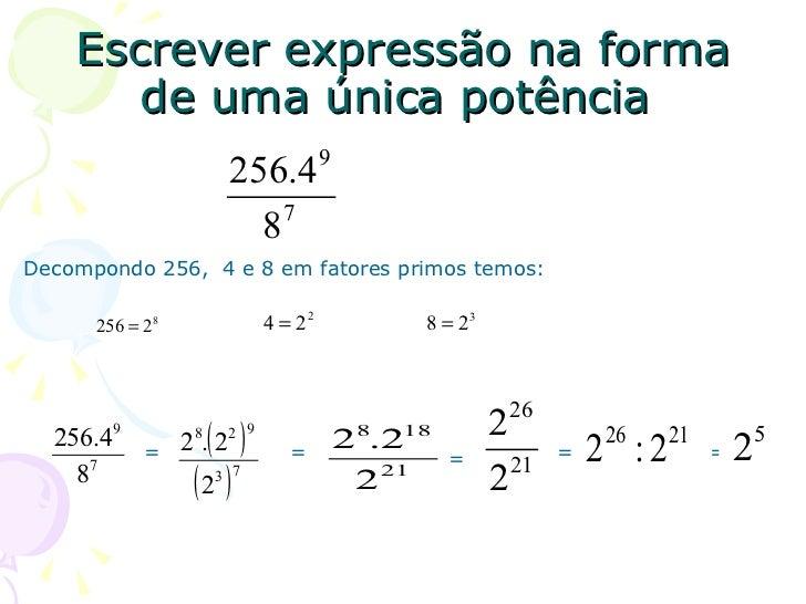 Escrever expressão na forma       de uma única potência                                         9                         ...
