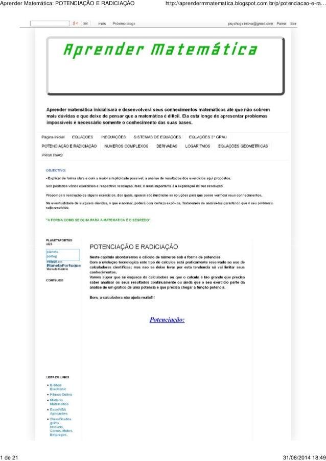 Aprender Matemática: POTENCIAÇÃO E RADICIAÇÃO http://aprendermmatematica.blogspot.com.br/p/potenciacao-e-ra...  s  1 de 21...