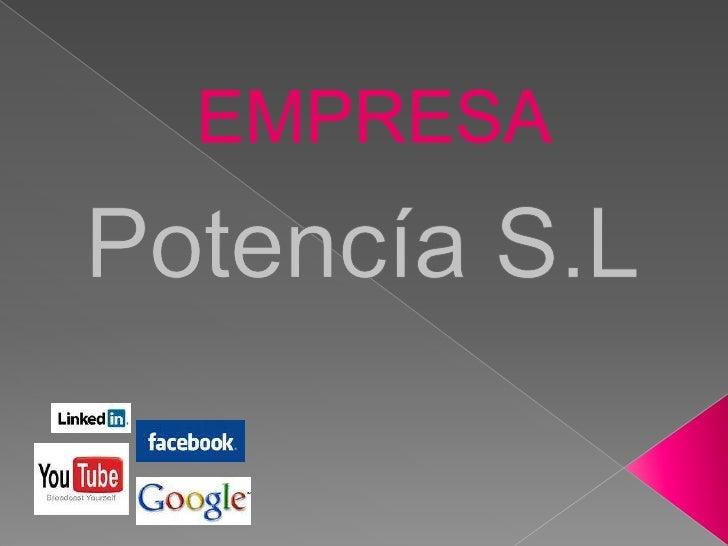 EMPRESA<br />Potencía S.L<br />