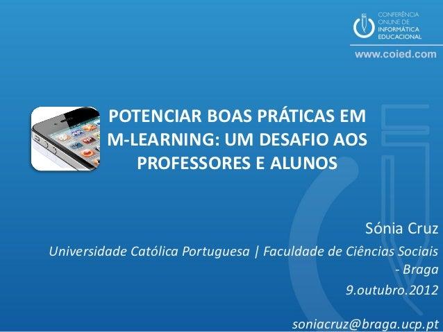 POTENCIAR BOAS PRÁTICAS EM         M-LEARNING: UM DESAFIO AOS            PROFESSORES E ALUNOS                             ...