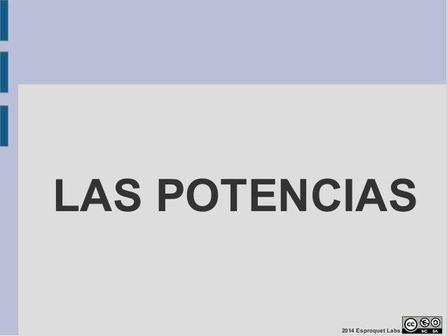 LAS POTENCIAS  2014 Esproquet Labs.