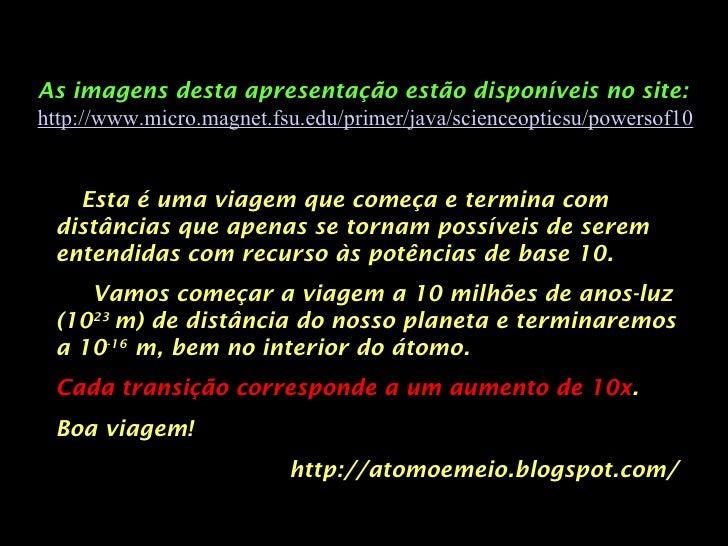 As imagens desta apresentação estão disponíveis no site:   http://www.micro.magnet.fsu.edu/primer/java/scienceopticsu/powe...