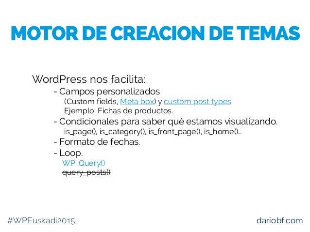 WordPress nos facilita: – - Campos personalizados – (Custom fields, Meta box) y custom post types. – Ejemplo: Fichas de pr...
