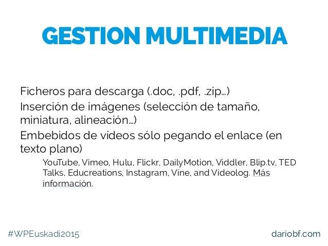 dariobf.com Ficheros para descarga (.doc, .pdf, .zip…) Inserción de imágenes (selección de tamaño, miniatura, alineación…)...