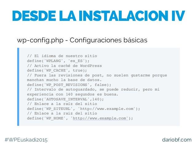 dariobf.com // El idioma de nuestro sitio define('WPLANG', 'es_ES'); // Activo la caché de WordPress define('WP_CACHE', tr...