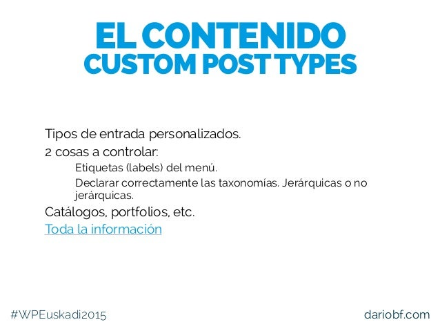 dariobf.com Tipos de entrada personalizados. 2 cosas a controlar: – Etiquetas (labels) del menú. – Declarar correctamente ...