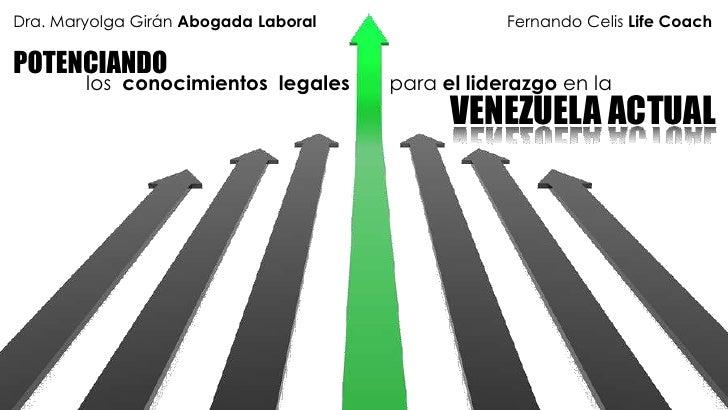 Dra. Maryolga Girán Abogada Laboral               Fernando Celis Life CoachPOTENCIANDO        los conocimientos legales   ...