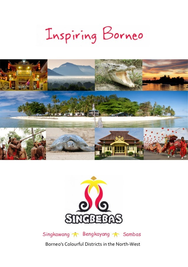Singkawang         Bengkayang         Sambas Borneo's Colourful Districts in the North-West