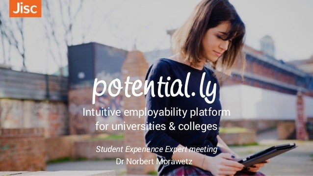 potential.ly Intuitive employability platform for universities & colleges Dr Norbert Morawetz Student Experience Expert me...
