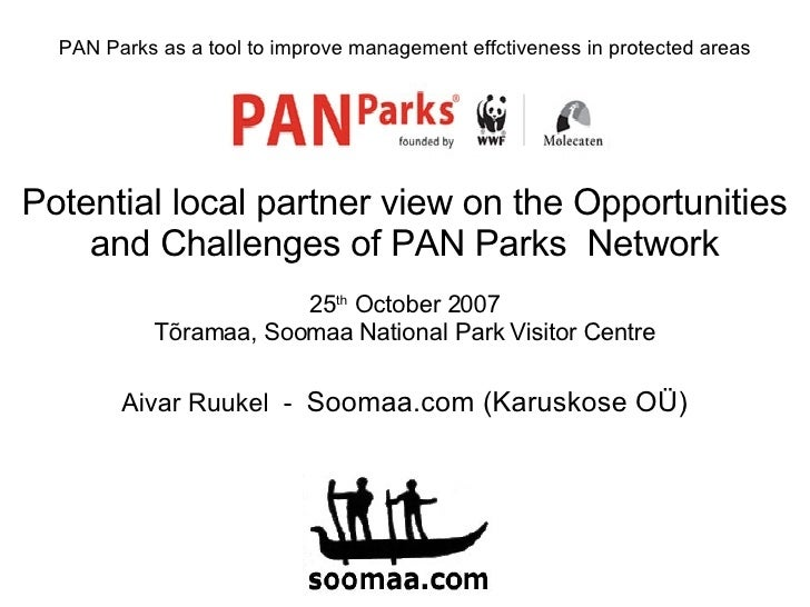 PAN Parks as a tool to improve management effctiveness in protected areas Potential local partner view on the Opportunitie...
