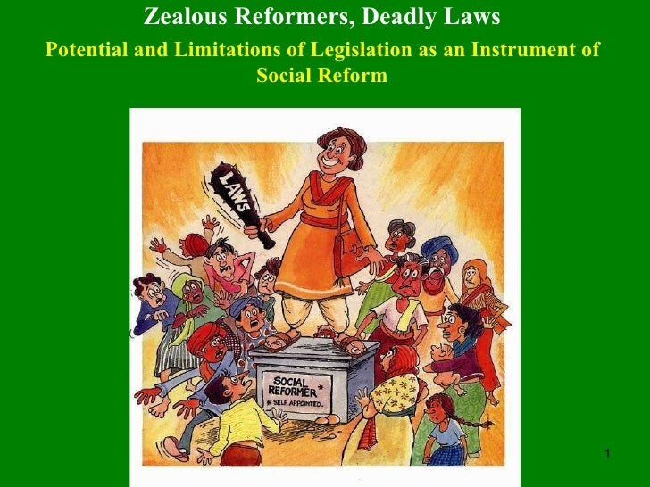 Zealous Reformers, Deadly Laws Potential and Limitations of Legislation as an Instrument of Social Reform