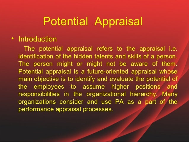 Potential Appraisal• Introduction    The potential appraisal refers to the appraisal i.e.  identification of the hidden ta...