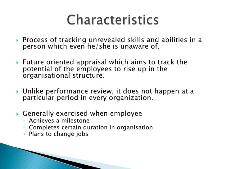 Process of tracking unrevealed skills and abilities in a person which even he/she is unaware of.<br />Future oriented appr...