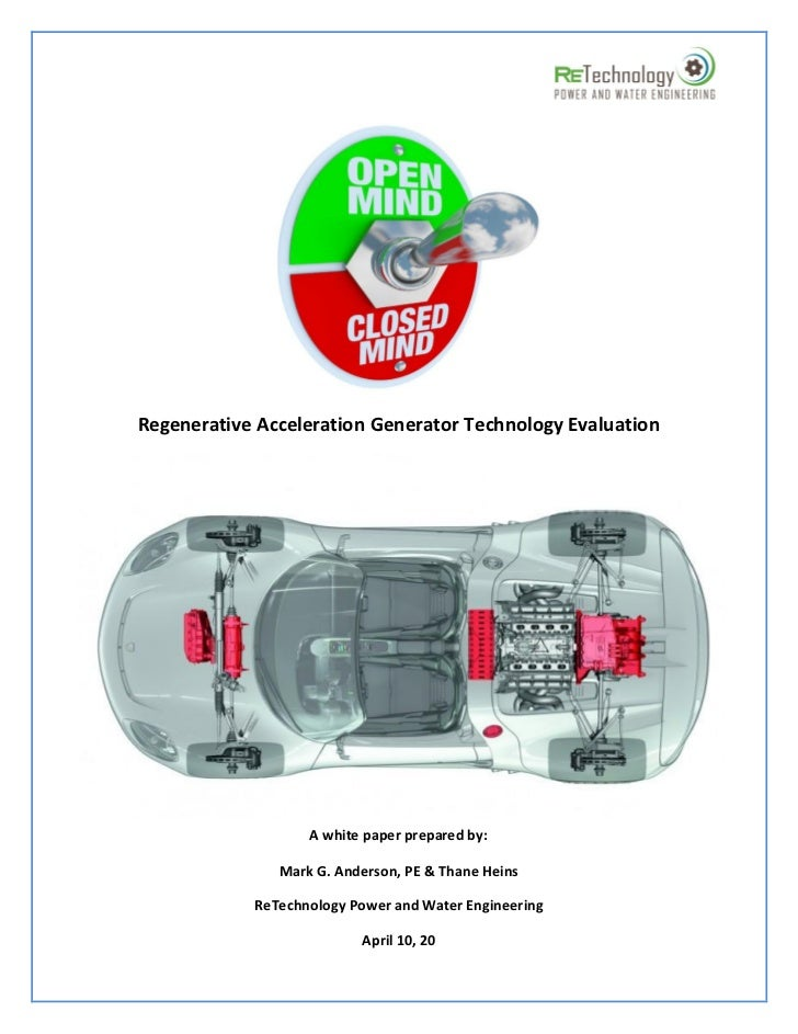 Regenerative Acceleration Generator Technology Evaluation                   A white paper prepared by:               Mark ...