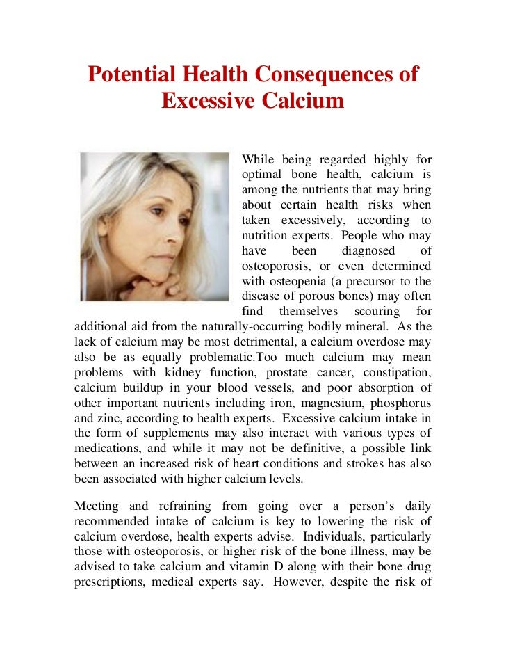 Potential Health Consequences of         Excessive Calcium                                While being regarded highly for ...
