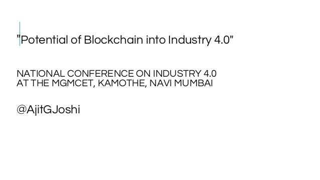 """""""Potential of Blockchain into Industry 4.0"""" NATIONAL CONFERENCE ON INDUSTRY 4.0 AT THE MGMCET, KAMOTHE, NAVI MUMBAI @AjitG..."""