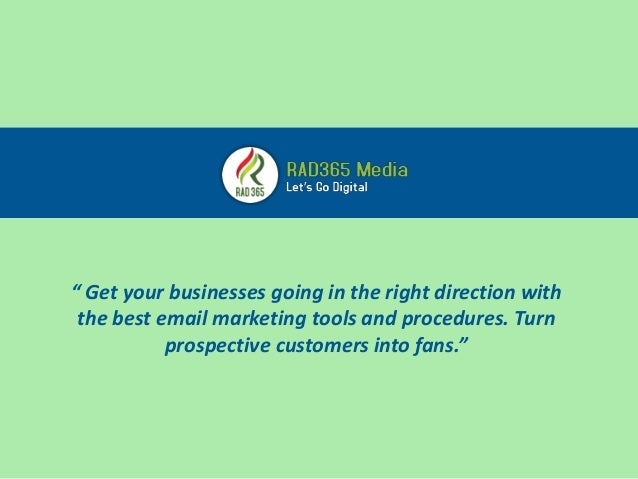 """"""" Get your businesses going in the right direction with the best email marketing tools and procedures. Turn prospective cu..."""
