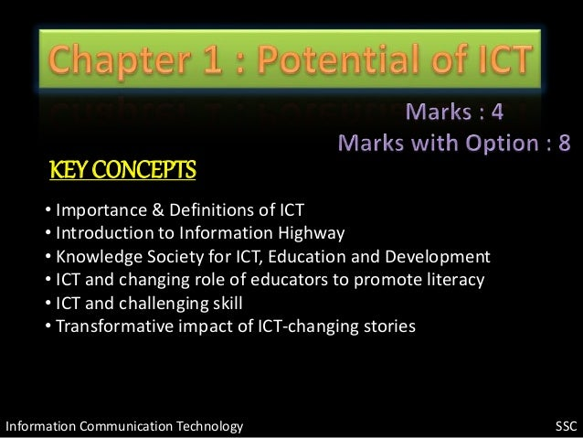Information Communication Technology KEY CONCEPTS • Importance & Definitions of ICT • Introduction to Information Highway ...