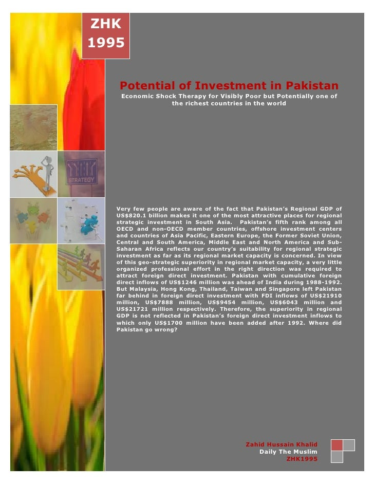 ZHK1995    Potential of Investment in Pakistan    Economic Shock Therapy for Visibly Poor but Potentially one of          ...
