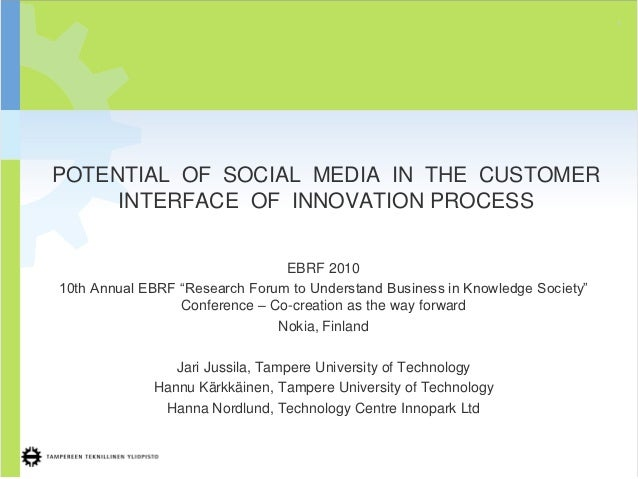 1POTENTIAL OF SOCIAL MEDIA IN THE CUSTOMER     INTERFACE OF INNOVATION PROCESS                                EBRF 201010t...