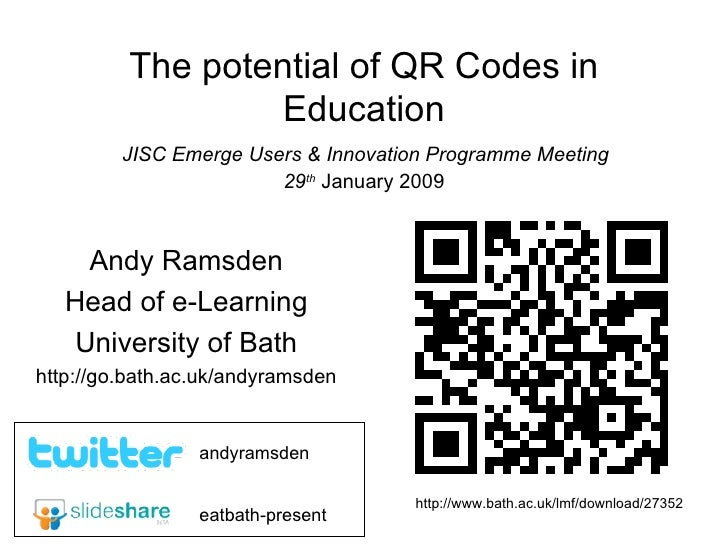 The potential of QR Codes in Education   JISC Emerge Users & Innovation Programme Meeting  29 th   January 2009 Andy Ramsd...