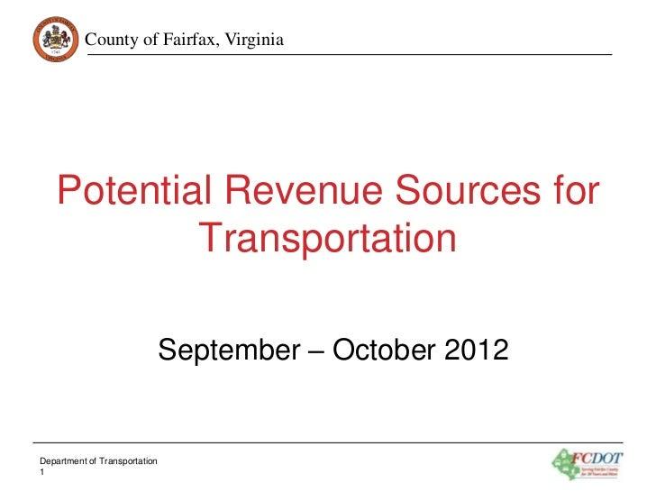 County of Fairfax, Virginia   Potential Revenue Sources for           Transportation                               Septemb...