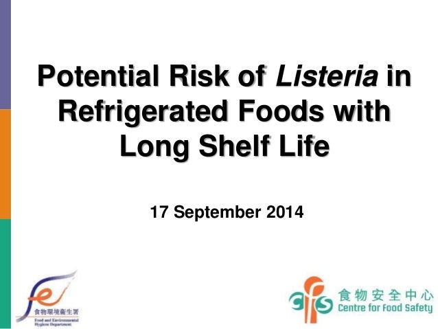 Potential Risk of Listeria in Refrigerated Foods with Long Shelf Life  17 September 2014