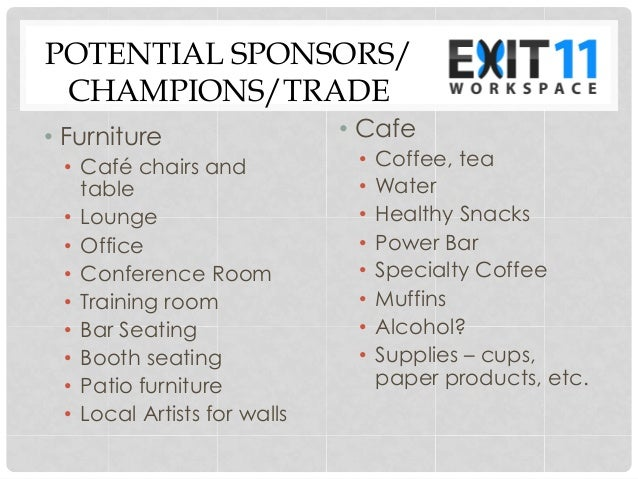POTENTIAL SPONSORS/ CHAMPIONS/TRADE • Furniture • Café chairs and table • Lounge • Office • Conference Room • Traini...