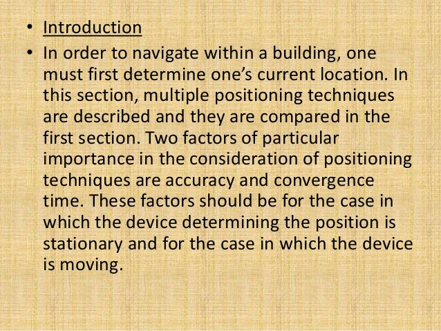 • Introduction • In order to navigate within a building, one must first determine one's current location. In this section,...
