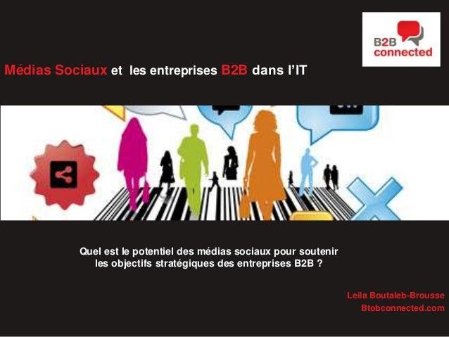 Médias Sociaux et les entreprises B2B dans l'IT  Etude appliquée à l'Industrie IT  Quel est le potentiel des médias sociau...