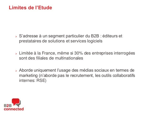 """Limites de l'Etude        S""""adresse à un segment particulier du B2B : éditeurs et prestataires de solutions et services..."""