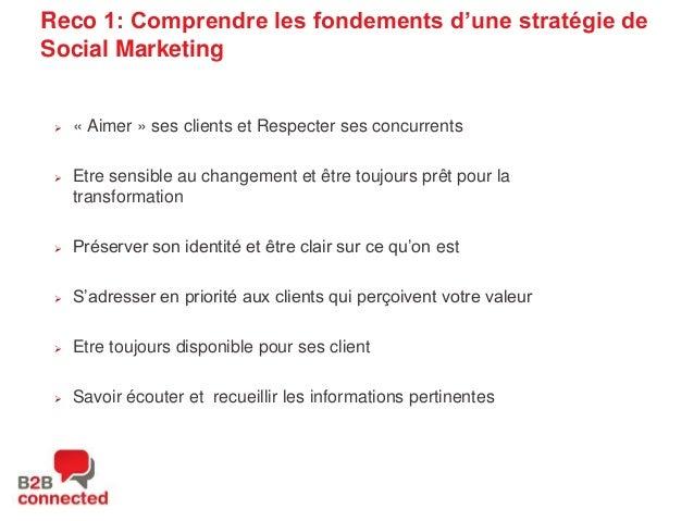 Reco 1: Comprendre les fondements d'une stratégie de Social Marketing    « Aimer » ses clients et Respecter ses concurren...