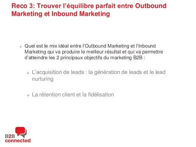 """Reco 3: Trouver l'équilibre parfait entre Outbound Marketing et Inbound Marketing    Quel est le mix idéal entre l""""Outbou..."""
