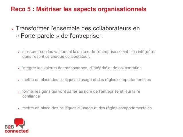 """Reco 5 : Maîtriser les aspects organisationnels   Transformer l""""ensemble des collaborateurs en « Porte-parole » de l""""entr..."""