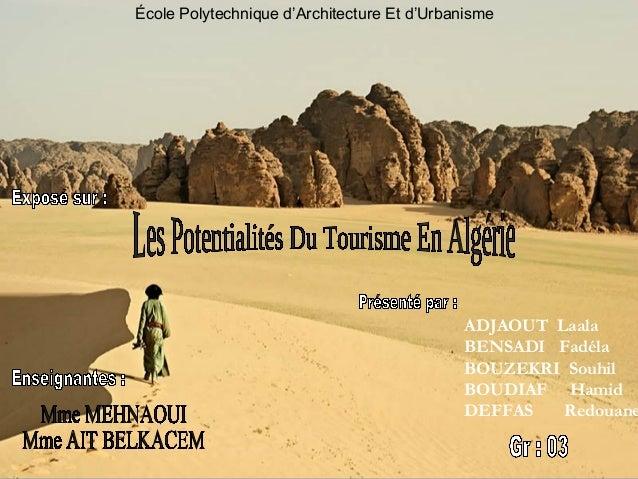 École Polytechnique d'Architecture Et d'Urbanisme  ADJAOUT Laala BENSADI Fadéla BOUZEKRI Souhil BOUDIAF Hamid DEFFAS Redou...