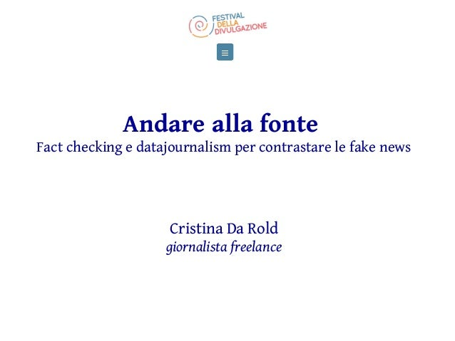 Andare alla fonte Fact checking e datajournalism per contrastare le fake news Cristina Da Rold giornalista freelance