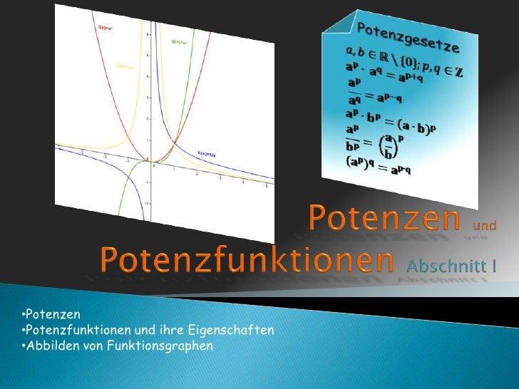 Potenzen und PotenzfunktionenAbschnitt I<br /><ul><li>Potenzen