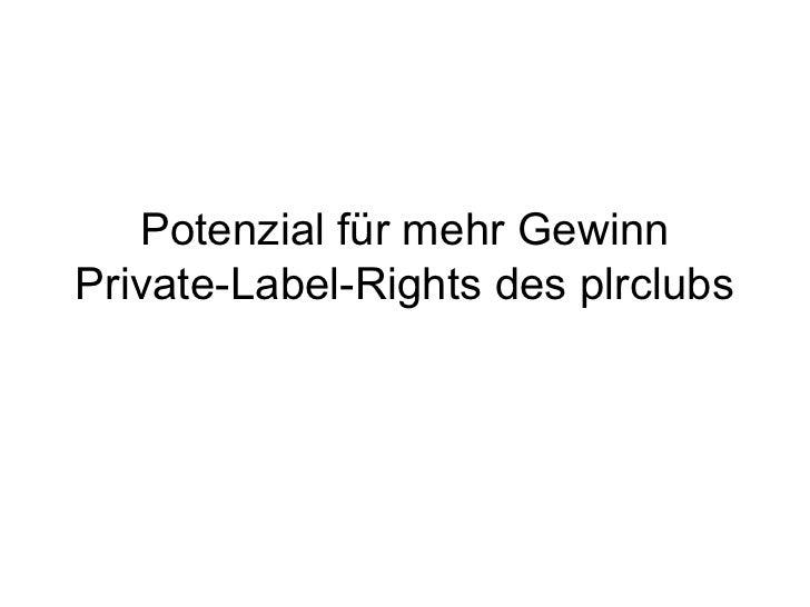 Potenzial für mehr GewinnPrivate-Label-Rights des plrclubs