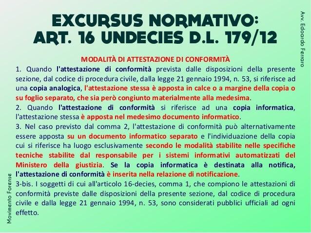 EXCURSUS NORMATIVO: ART. 16 UNDECIES D.L. 179/12 MovimentoForense Avv.EdoardoFerraro MODALITÀ DI ATTESTAZIONE DI CONFORMIT...