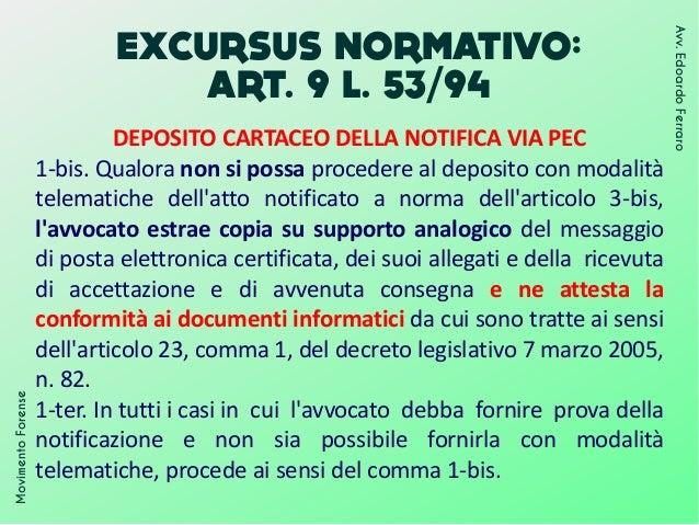 EXCURSUS NORMATIVO: ART. 9 L. 53/94 MovimentoForense Avv.EdoardoFerraro DEPOSITO CARTACEO DELLA NOTIFICA VIA PEC 1-bis. Qu...