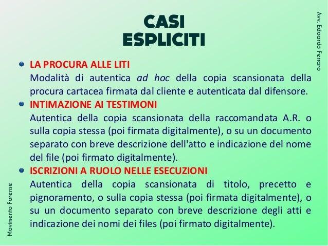 CASI ESPLICITI MovimentoForense Avv.EdoardoFerraro LA PROCURA ALLE LITI Modalità di autentica ad hoc della copia scansiona...
