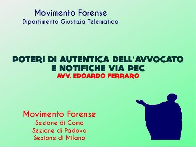 POTERI DI AUTENTICA DELL AVVOCATO' E NOTIFICHE VIA PEC AVV. EDOARDO FERRARO Movimento Forense Dipartimento Giustizia Telem...