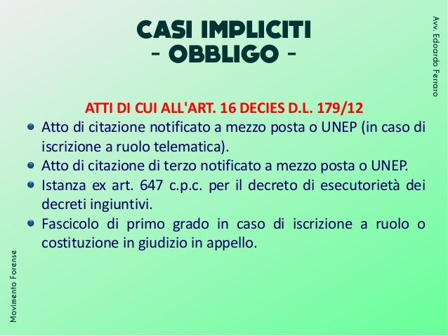CASI IMPLICITI - OBBLIGO - MovimentoForense Avv.EdoardoFerraro ATTI DI CUI ALL'ART. 16 DECIES D.L. 179/12 Atto di citazion...