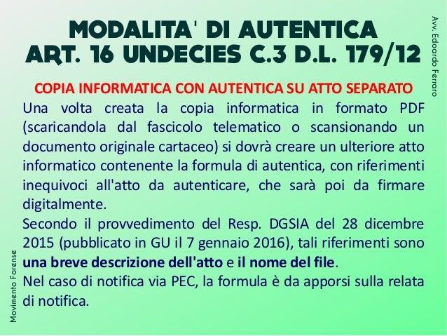 MODALITA DI AUTENTICA' ART. 16 UNDECIES C.3 D.L. 179/12 MovimentoForense Avv.EdoardoFerraro COPIA INFORMATICA CON AUTENTIC...