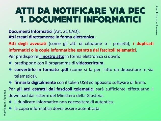ATTI DA NOTIFICARE VIA PEC 1. DOCUMENTI INFORMATICI MovimentoForense Avv.EdoardoFerraro Documenti Informatici (Art. 21 CAD...