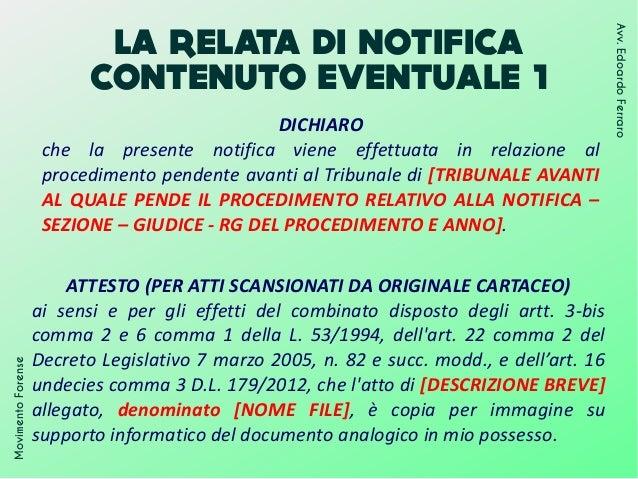 LA RELATA DI NOTIFICA CONTENUTO EVENTUALE 1 MovimentoForense Avv.EdoardoFerraro DICHIARO che la presente notifica viene ef...