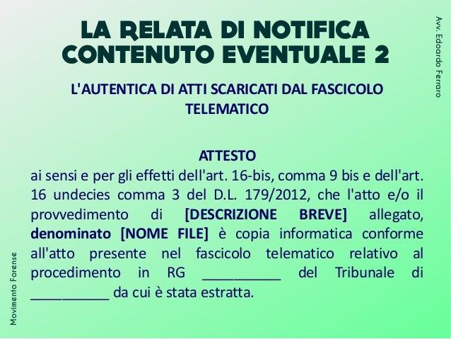 LA RELATA DI NOTIFICA CONTENUTO EVENTUALE 2 MovimentoForense Avv.EdoardoFerraro L'AUTENTICA DI ATTI SCARICATI DAL FASCICOL...
