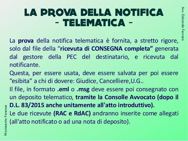 LA PROVA DELLA NOTIFICA - TELEMATICA - La prova della notifica telematica è fornita, a stretto rigore, solo dal file della...