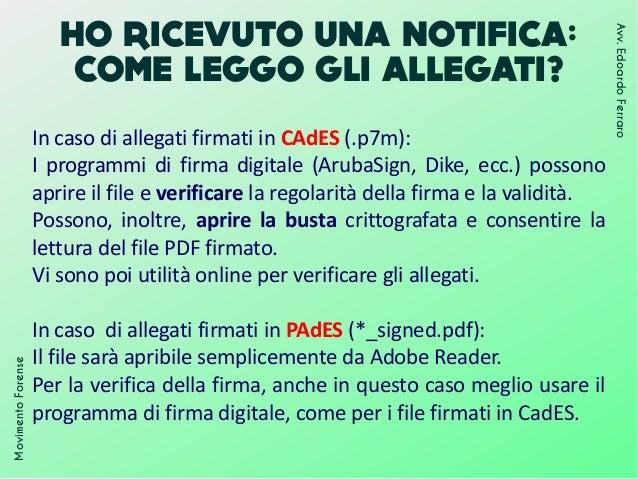 HO RICEVUTO UNA NOTIFICA: COME LEGGO GLI ALLEGATI? In caso di allegati firmati in CAdES (.p7m): I programmi di firma digit...
