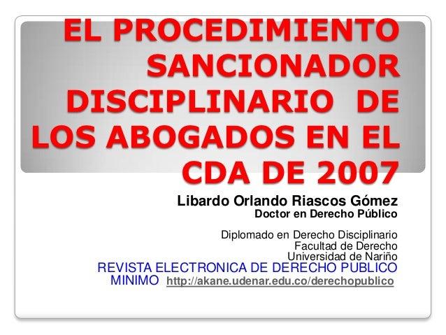 EL PROCEDIMIENTO       SANCIONADOR  DISCIPLINARIO DELOS ABOGADOS EN EL         CDA DE 2007                Libardo Orlando ...